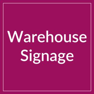 Warehouse Signage